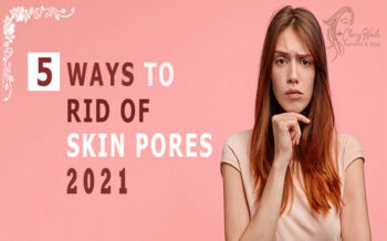 Best 5 Ways To Get Rid Of from Skin Pores
