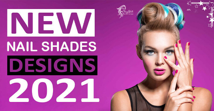 New Nail Shades design   Latest 2021   Classy Nails