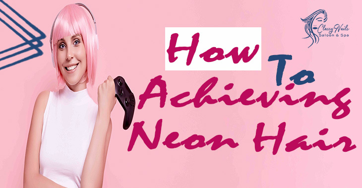 Bold Hair, Don't Care: Guide To Achieving Neon Hair