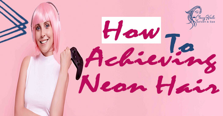 Bold Hair, Don't Care: Guide To Achieving Neon Hair 2021