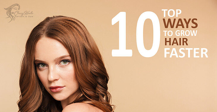 Top 10 Solutions to Grow Hair Faster | Classy Nails | 2021