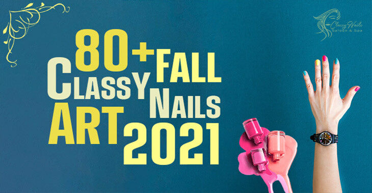 80+ Fall Nails Art   Classy Nails   2021
