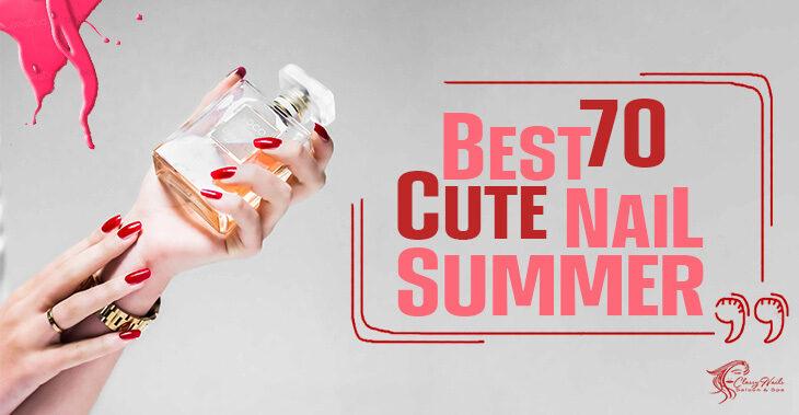 70+ Cute Summer Nail Ideas   Classy Nails   2021