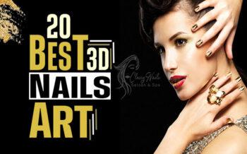 20+ Trending 3D Nails Art   Classy Nails   2021