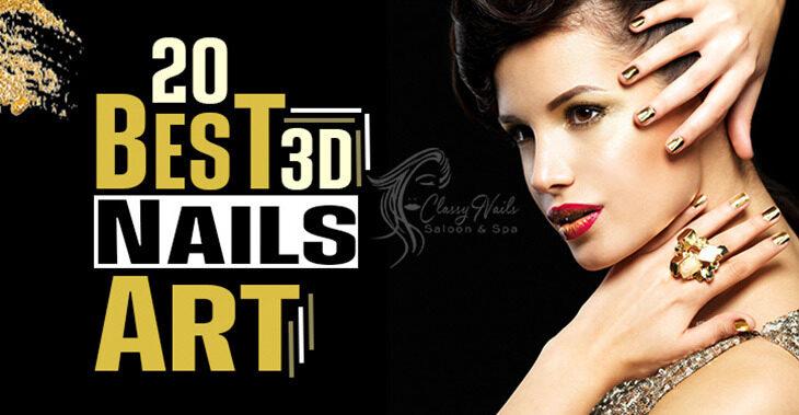 20+ Trending 3D Nails Art | Classy Nails | 2021