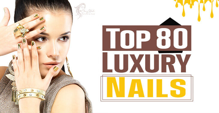 80+ Trending Luxury Nails | Classy Nails | 2021