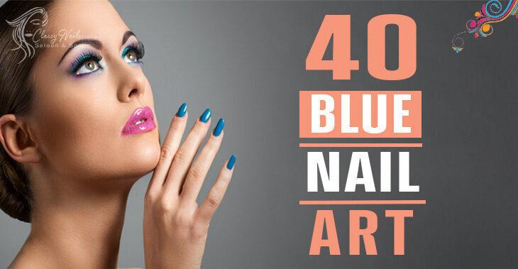 40+ Classy Blue Nails Art | Classy Nails | 2021