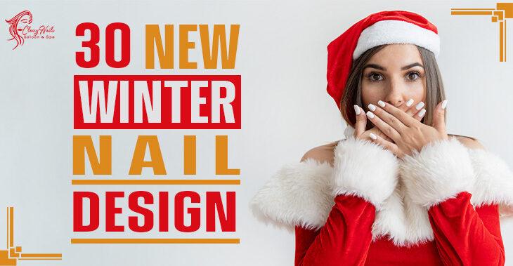 30+ New Winter Nails Designs | Classy Nails | 2021