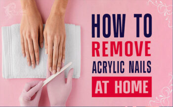 How To Take Off Acrylic Nails At Home | Classy Nails | 2021