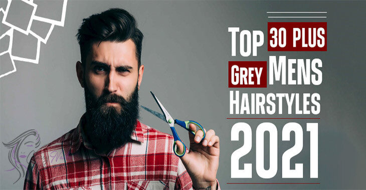 Top 30 Grey Hairstyles for Men | Classy Nails | 2021
