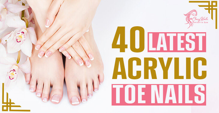 40+ Latest Acrylic Toes Nails   Classy Nails   2021