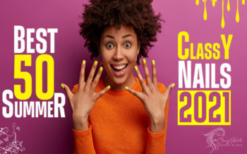 50+Summer Classy Nails | 2021